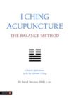 I Ching Acupuncture - The Balance Method : Clinical Applications of the Ba Gua and I Ching - Book