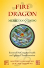 Fire Dragon Meridian Qigong : Essential Neigong for Health and Spiritual Transformation - Book
