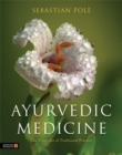 Ayurvedic Medicine : The Principles of Traditional Practice - Book