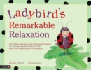Ladybird's Remarkable Relaxation : How children (and frogs, dogs, flamingos and dragons) can use yoga relaxation to help deal with stress, grief, bullying and lack of confidence - Book
