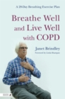 Breathe Well and Live Well with COPD : A 28-Day Breathing Exercise Plan - Book