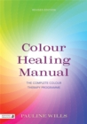 Colour Healing Manual : The Complete Colour Therapy Programme - Book