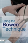 Using the Bowen Technique to Address Complex and Common Conditions - Book