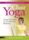 Chair Yoga DVD : Seated Exercises for Health and Wellbeing - Book