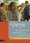 Qigong for Wellbeing in Dementia and Aging - Book
