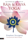 The Supreme Art and Science of Raja and Kriya Yoga : The Ultimate Path to Self-Realisation - Book