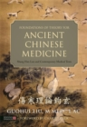 Foundations of Theory for Ancient Chinese Medicine : Shang Han Lun and Contemporary Medical Texts - Book