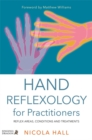 Hand Reflexology for Practitioners : Reflex Areas, Conditions and Treatments - Book