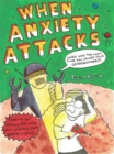 When Anxiety Attacks - Book