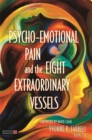 Psycho-Emotional Pain and the Eight Extraordinary Vessels - Book