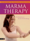 Marma Therapy : The Healing Power of Ayurvedic Vital Point Massage - Book