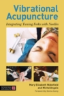 Vibrational Acupuncture : Integrating Tuning Forks with Needles - Book