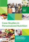 Case Studies in Personalized Nutrition - Book