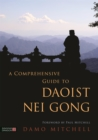 A Comprehensive Guide to Daoist Nei Gong - Book