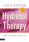 Hydrosol Therapy : A Handbook for Aromatherapists and Other Practitioners - Book