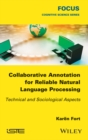 Collaborative Annotation for Reliable Natural Language Processing : Technical and Sociological Aspects - Book