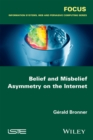 Belief and Misbelief Asymmetry on the Internet - Book