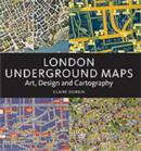 London Underground Maps : Art, Design and Cartography - Book