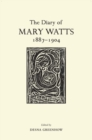 The Diary of Mary Watts 1887-1904 : Victorian Progressive and Artistic Visionary - Book
