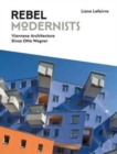 Rebel Modernists: Viennese Architecture since Otto Wagner - Book