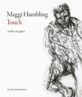 Maggi Hambling: Touch : Works on Paper - Book