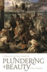 Plundering Beauty : A History of Art Crime during War - Book