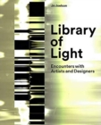 Library of Light : Encounters With Artists And Designers - Book