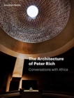 The Architecture of Peter Rich : Conversations with Africa - Book