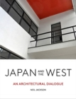 Japan and the West : An Architectural Dialogue - Book