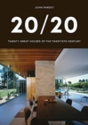 20/20 : Twenty Great Houses of the Twentieth Century - Book