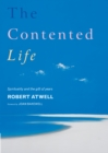 The Contented Life : Spirituality and the Gift of Years - Book