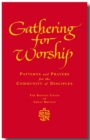 Gathering for Worship : Patterns and Prayers for the Community of Disciples - eBook