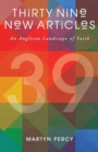 Thirty Nine New Articles : An Anglican Landscape of Faith - Book