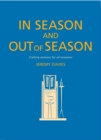 In Season and Out of Season : Crafting sermons for all occasions - Book