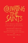 Celebrating the Saints : Daily Spiritual Readings for the Calendars of the Church of England, the Church of Ireland, the Scottish Episcopal Church and the Church in Wales - Book