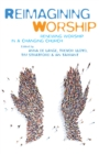 Reimagining Worship : Renewing worship in a changing church - Book