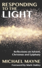 Responding to the Light : Reflections on Advent, Christmas and Epiphany - Book