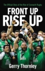 Front Up, Rise Up : The Official Story of Connacht Rugby - Book
