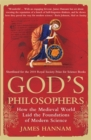 God's Philosophers : How the Medieval World Laid the Foundations of Modern Science - Book