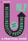 Introducing Neurolinguistic Programming (NLP) : A Practical Guide - Book