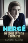 Herge : The Genius of Tintin: A Biography - Book