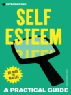 A Practical Guide to Building Self-Esteem : Accept, Value and Empower Yourself - eBook