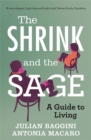 The Shrink and the Sage : A Guide to Living - Book