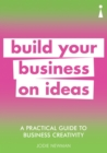 A Practical Guide to Business Creativity : Build your business on ideas - eBook