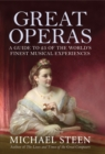 Great Operas : A Guide to Twenty-Five of the World's Finest Musical Experiences - eBook