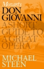 Mozart's Don Giovanni : A Short Guide to a Great Opera - eBook