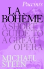 Puccini's La Boheme : A Short Guide to a Great Opera - eBook