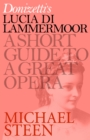 Donizetti's Lucia di Lammermoor : A Short Guide to a Great Opera - eBook