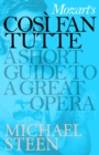 Mozart's Cosi Fan Tutte : A Short Guide to a Great Opera - eBook