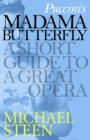 Puccini's Madama Butterfly : A Short Guide to a Great Opera - eBook